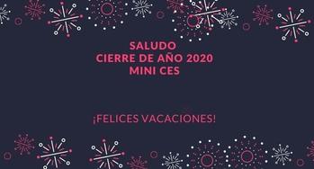 Saludo Cierre Año 2020 - MINI CES