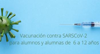 Vacunación  contra el SARS CoV-2 para alumnas y alumnos de 6 a12 años.-