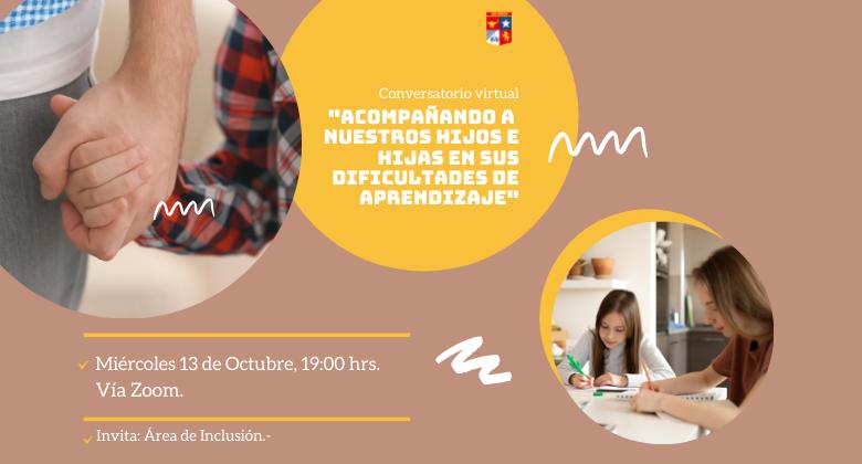 """Conversatorio: """"Acompañando a nuestros hijos e hijas en sus dificultades de aprendizaje"""".-"""