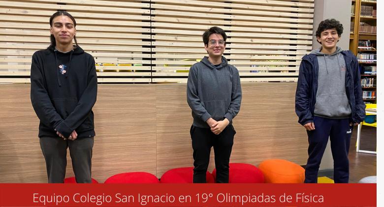 San Ignacio avanza a la final de la versión 19° Olimpiadas de Física.-